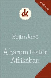 Rejtő Jenő: A három testőr Afrikában -  (Könyv)