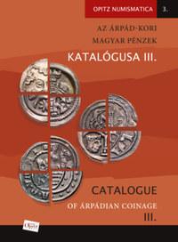 Az Árpád-kori magyar pénzek katalógusa III./ Catalogue of Árpádian Coinage III -  (Könyv)