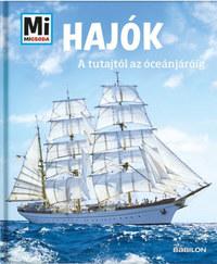 Karin Finan: Hajók - A tutajtól az óceánjáróig - Mi Micsoda -  (Könyv)