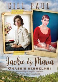 Gill Paul: Jackie és Maria - Onassis szerelmei -  (Könyv)