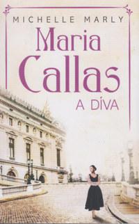 Michelle Marly: Maria Callas, a DÍVA -  (Könyv)