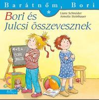 Liane Schneider, Annette Steinhauer: Bori és Julcsi összevesznek - Barátnőm, Bori -  (Könyv)
