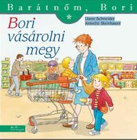 Liane Schneider, Annette Steinhauer: Bori vásárolni megy-Barátnőm, Bori -  (Könyv)