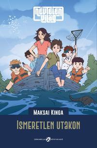 Maksai Kinga: Névtelen Világ - Ismeretlen utakon -  (Könyv)