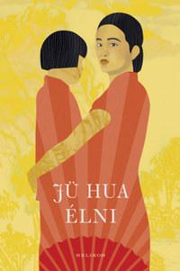 Jü Hua: Élni -  (Könyv)