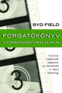 Syd Field: Forgatókönyv - A forgatókönyvírás alapjai - A forgatókönyvírás alapjai -  (Könyv)