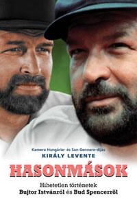 Király Levente: Hasonmások - Hihetetlen történetek Bujtor Istvánról és Bud Spencerről -  (Könyv)