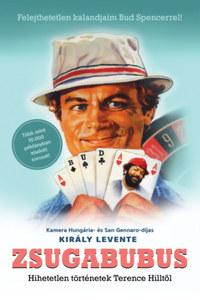 Király Levente: Zsugabubus - Hihetetlen történetek Terence Hilltől -  (Könyv)