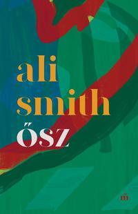 Ali Smith: Ősz -  (Könyv)