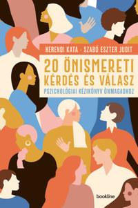 Herendi Kata, Szabó Eszter Judit: 20 önismereti kérdés és válasz - Pszichológiai kézikönyv önmagadhoz -  (Könyv)