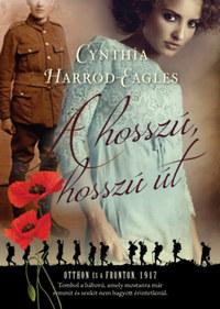 Cynthia Harrod-Eagles: A hosszú, hosszú út - Otthon és a fronton, 1917 -  (Könyv)