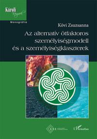 Kövi Zsuzsanna: Az alternatív ötfaktoros személyiségmodell és a személyiségklaszterek -  (Könyv)