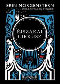 Erin Morgenstern: Éjszakai cirkusz -  (Könyv)