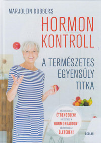 Marjolein Dubbers: Hormonkontroll - A természetes egyensúly titka -  (Könyv)