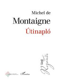 Michel de Montaigne: Útinapló -  (Könyv)