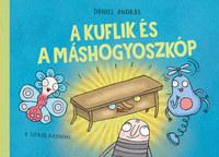 Dániel András: A kuflik és a máshogyoszkóp -  (Könyv)