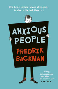 Fredrik Backman: Anxious People -  (Könyv)