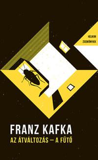 Franz Kafka: Az átváltozás / A fűtő - Helikon Zsebkönyvek 24. -  (Könyv)