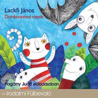 Lackfi János: Domboninneni mesék - Hangoskönyv (1CD) - Pogány Judit előadásában -  (Könyv)