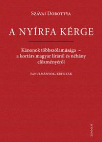 Szávai Dorottya: A nyírfa kérge - Kánonok többszólamúsága - a kortárs magyar líráról és néhány előzményéről -  (Könyv)