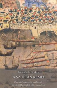 Emrah Safa Gürkan: A szultán kémei - Oszmán hírszerzési módszerek és ügynökhálózatok a 16. században -  (Könyv)