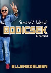 Simon V. László: Bodicsek 1. harmad - Ellenszélben - Ellenszélben -  (Könyv)