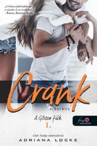 Adriana Locke: Crank - A kurblis - A Gibson-fiúk 1. -  (Könyv)