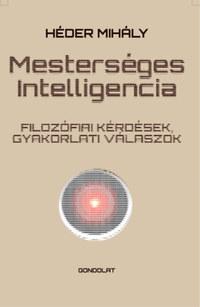 Héder Mihály: Mesterséges intelligencia - Filozófiai kérdések, gyakorlati válaszok -  (Könyv)