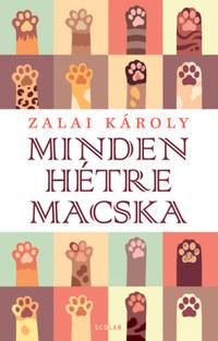 Zalai Károly: Minden hétre macska -  (Könyv)