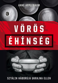 Anne Applebaum: Vörös éhínség - Sztálin háborúja Ukrajna ellen -  (Könyv)