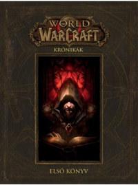 Chris Metzen, Matt Burns, Robert Brooks: World of Warcraft: Krónikák - Első könyv -  (Könyv)
