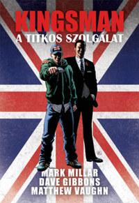 Mark Millar: Kingsman - A titkos szolgálat -  (Könyv)