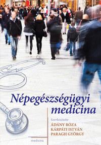 Ádány Róza, Kárpáti István, Paragh György (szerk.): Népegészségügyi medicina -  (Könyv)