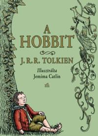 J. R. R. Tolkien: A Hobbit - Jemima Catlin illusztrációival -  (Könyv)
