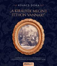 Kovács Dóra: A királyék megint itthon vannak! -  (Könyv)