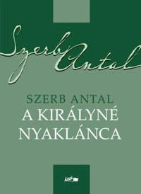 Szerb Antal: A királyné nyaklánca -  (Könyv)