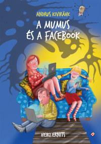Andrus Kivirähk: A mumus és a Facebook -  (Könyv)