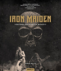 Chris Welch: Iron Maiden - Történelem a dalok mögött -  (Könyv)