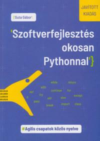 Dr. Guta Gábor: Szoftverfejlesztés okosan Pythonnal - Agilis csapatok közös nyelve -  (Könyv)