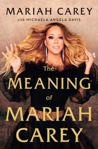 Mariah Carey: The Meaning of Mariah Carey -  (Könyv)