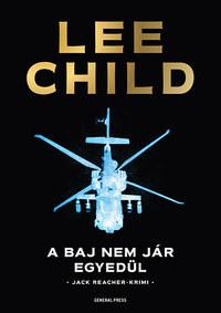 Lee Child: A baj nem jár egyedül -  (Könyv)