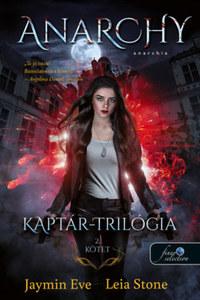Jaymin Eve, Leia Stone: Anarchy - Anarchia - Kaptár-trilógia 2. kötet -  (Könyv)