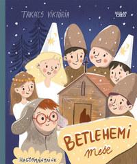 Takács Viktória: Betlehemi mese -  (Könyv)