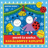 Bartos Erika: Bogyó és Babóca karácsonyi kifestő -  (Könyv)