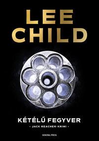 Lee Child: Kétélű fegyver -  (Könyv)