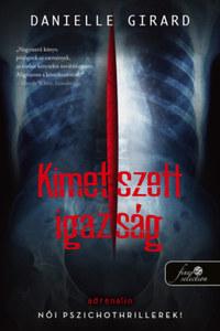 Danielle Girard: Kimetszett igazság - Dr. Schwartzman 2. -  (Könyv)