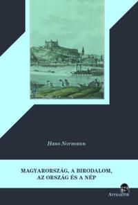 Hans Normann: Magyarország, a birodalom, az ország és a nép, a mostani állapotában -  (Könyv)
