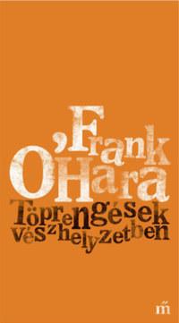 Frank O'Hara: Töprengések vészhelyzetben -  (Könyv)