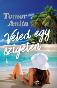 Tomor Anita: Veled egy szigeten -  (Könyv)