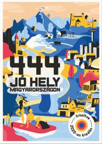 444 jó hely Magyarországon -  (Könyv)